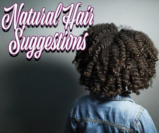 Natural Hair Suggestions