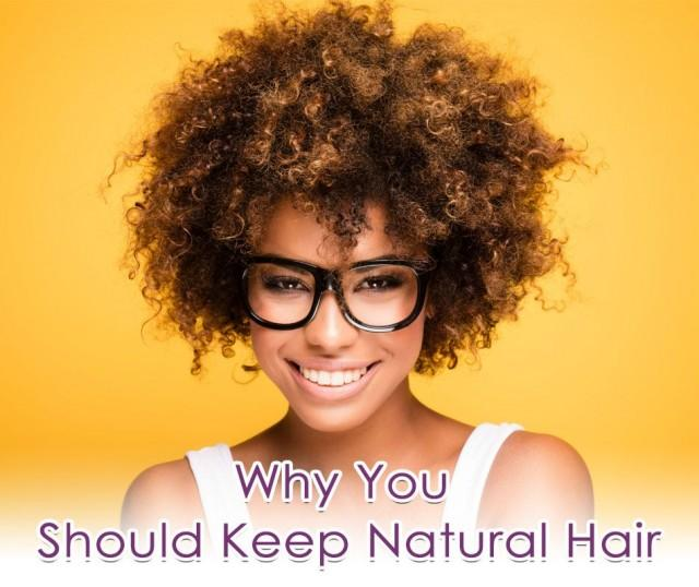 Why You Should Keep Natural Hair